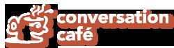 Conversation Café